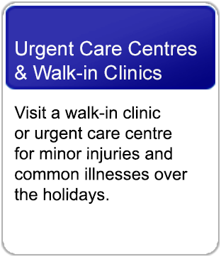Link to urgent care centres and walk-in clinics open over the holidays